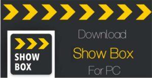 Showbox for laptop, Desktop, Windows, PC and mac book pro