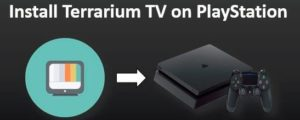 How to install Terrarium TV on PS4, PS, PS3 and PS Vita