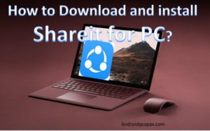 Shareit for PC or Laptop Free download on Windows and mac laptop