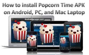 popcorn time apk free or premium download for android_PC_Windows and Mac